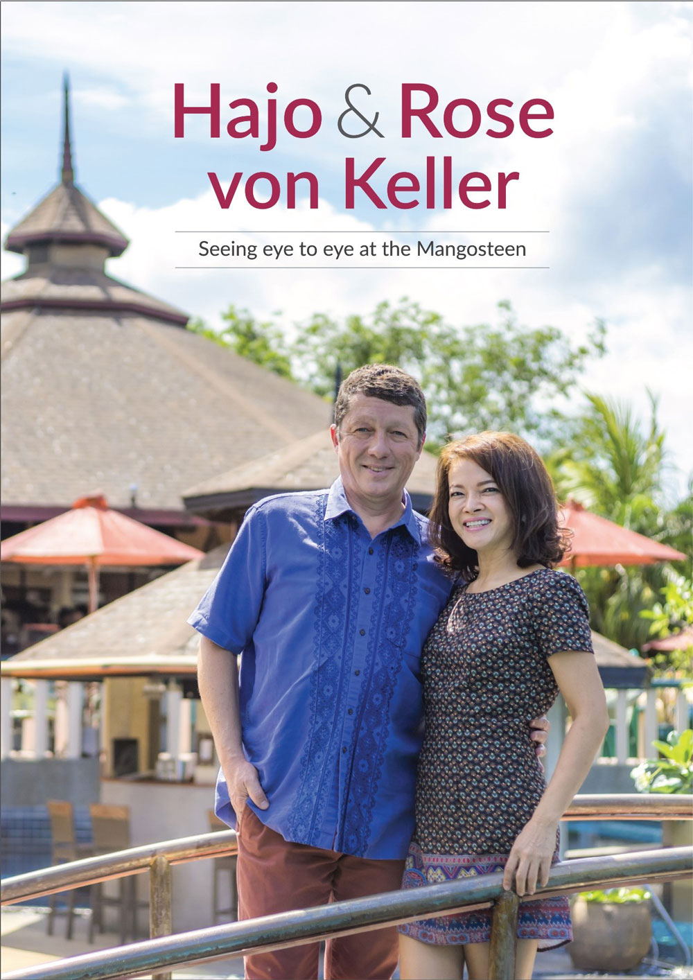 Hajo and Rose von Keller, owners and managing directors of Mangosteen Ayurveda & Wellness Resort, Rawai, Phuket.